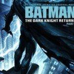 Batman: The Dark Knight Returns, Part 1 (Betmen: Povratak mračnog viteza – prvi deo) 2012