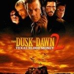 From Dusk Till Dawn 2: Texas Blood Money (Od sumraka do svitanja 2: Krvavi teksaški novac) 1999