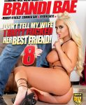 Don't Tell My Wife I Buttfucked Her Best Friend 8 (2018) (18+)