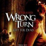 Wrong Turn 3: Left for Dead (Pogrešno skretanje 3: Ostavljeni mrtvima) 2009