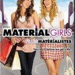 Material Girls (Siromašne bogatašice) 2006