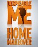 Despicable Me – Home Makeover (Grozni ja – Preuređenje kuće) 2010