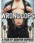Wrong Cops (Nepodobni policajci) 2013