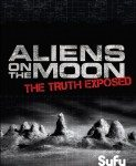 Aliens On The Moon: The Truth Exposed (2014)