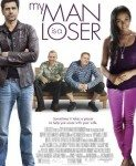 My Man Is A Loser (Od gubitnika do zavodnika) 2014
